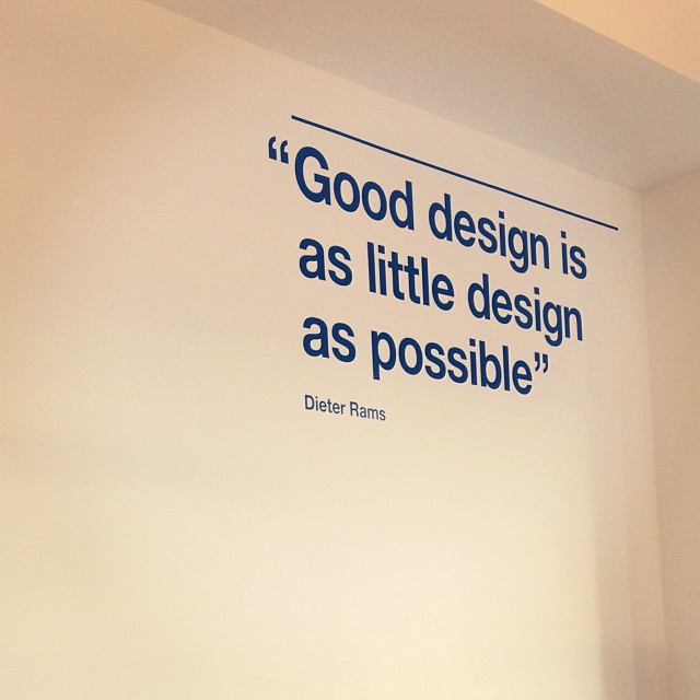 Designed quote Good design is as little design as possible.