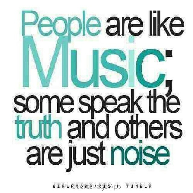 Blues music quote People are like Music, some speak the truth and other are just noise