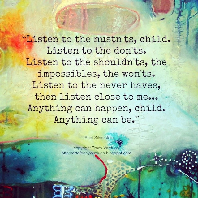 Closing quote Listen to the mustn'ts, child. Listen to the don'ts. Listen to she shouldn'ts, t