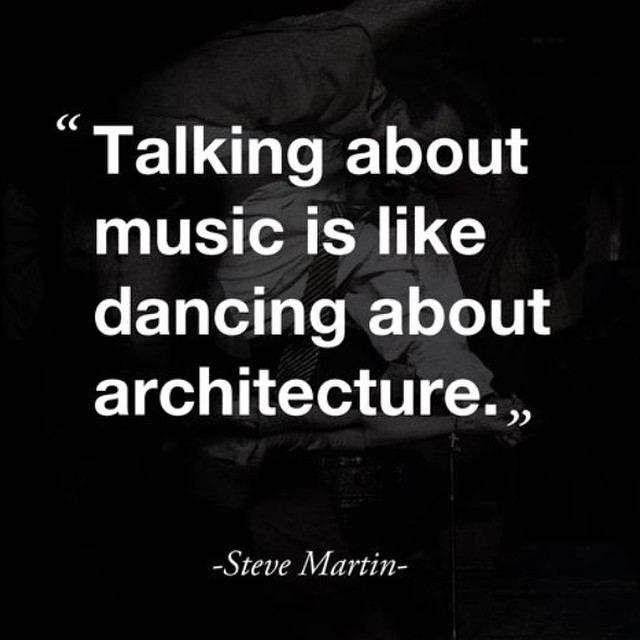 Architecture quote Talking about music is like dancing about architecture