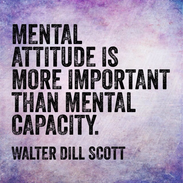 Capacity quote Mental attitude is more important than mental capacity.