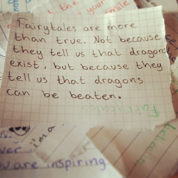 Fairy tales quote Fairy tales are more than true. Not because they tell us that dragons exists, bu