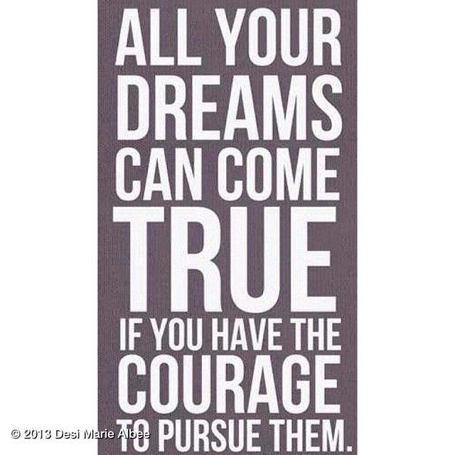 Dreams do come true quote All your dreams can come true if you have the courage to pursue them
