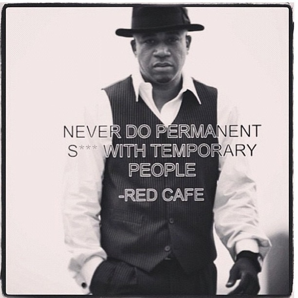 Permanent quote Never do permanent s*** with temporary people.