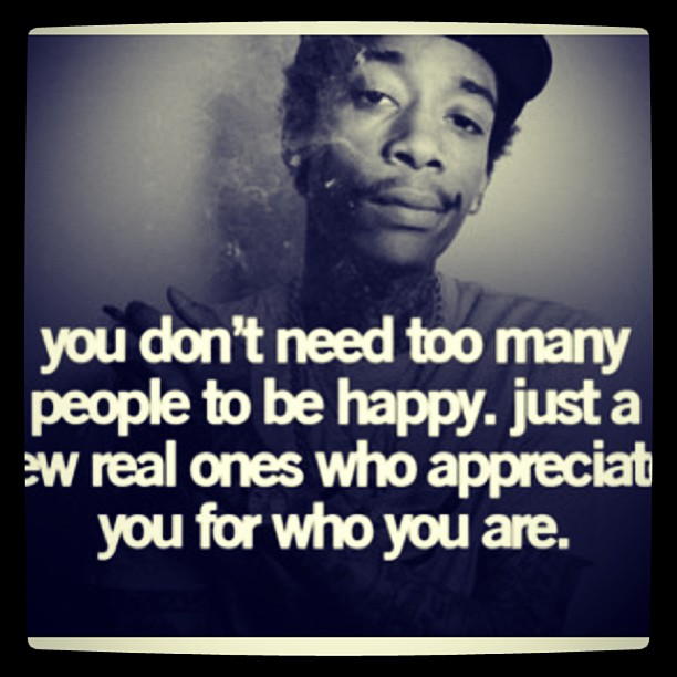 You Don T Need A Man To Be Happy Quotes: You Don't Need Too Many People To Be Happy, Just A