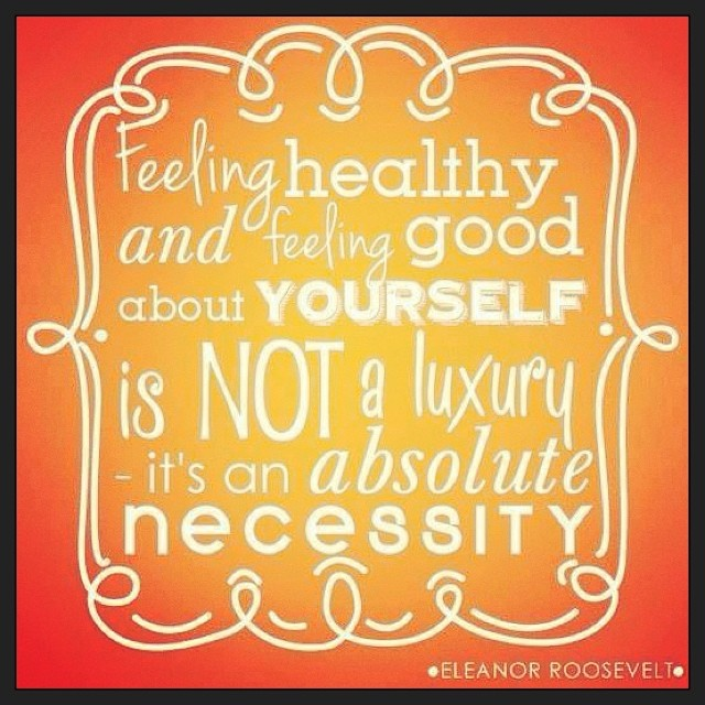 Necessities quote Feeling healthy and feeling good about yourself is not a luxury, It's an absolut