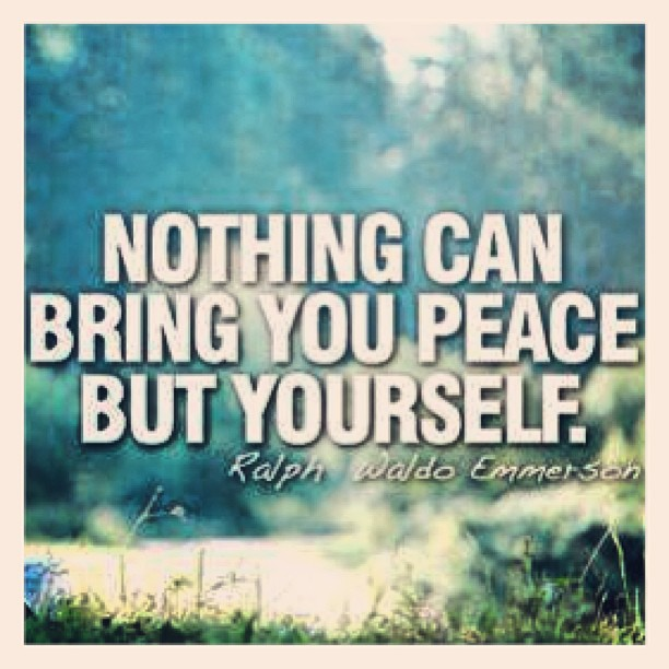 nothing can bring you peace but yourself Nothing can bring you peace but yourself essays: over 180,000 nothing can bring you peace but yourself essays, nothing can bring you peace but yourself term papers, nothing can bring you peace but yourself.