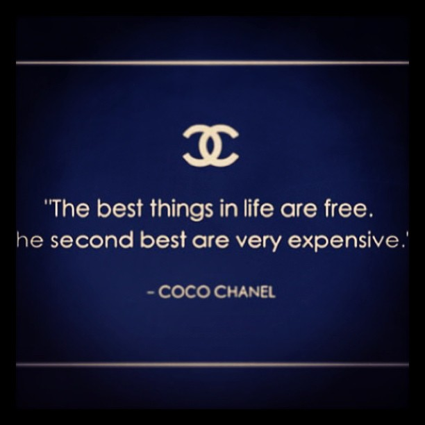 Best things quote The best things in life are free, the second best are very expensive