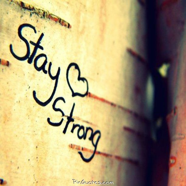 Stay strong quote Stay Strong