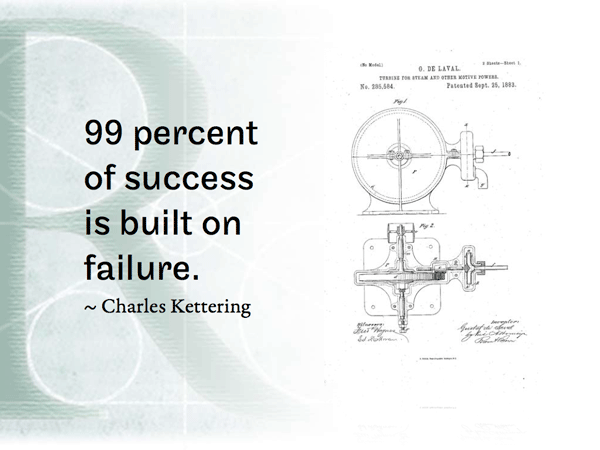 Charles Kettering quote 99 percent of success is built on failure.