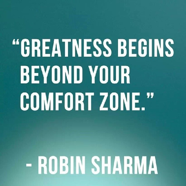 Zone quote Greatness begins beyond your comfort zone.