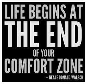Zone quote Life begins at the end of your comfort zone