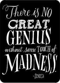 Touch quote There is no great genius without some touch of madness