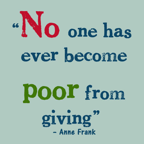 Picture quote by Anne Frank about charity
