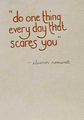 Scare quote Do one thing every day that scares you