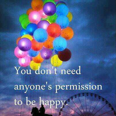 Permission quote You don't need anyone's permission to be happy
