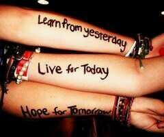 Live for today quote Learn from yesterday, live for today, hope for tomorrow