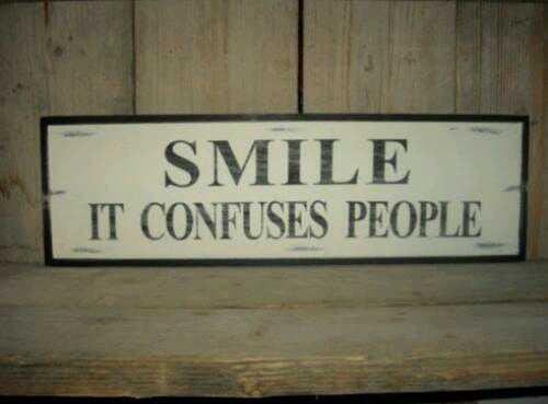 Confused quote Smile, it confuses people