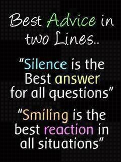 Reactions quote Silence is the best answer for al questions. Smiling is the best reaction in all