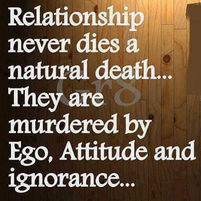 Murderous quote Relationship never dies a natural death... They are murdered by Ego, Attitude an