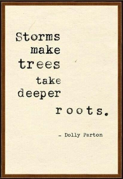 Dolly Parton quote Storms make trees take deeper roots