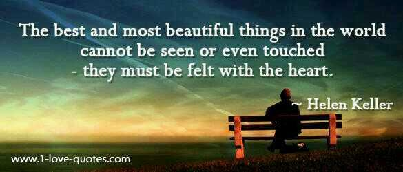 Felt quote The best and most beautiful things in the world cannot be seen or even touched -