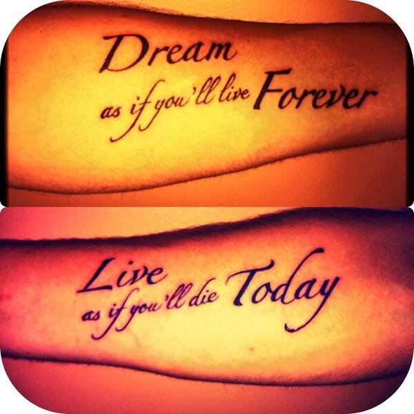 Live forever quote Dream as it you'll live forever. Live as if you'll die today.