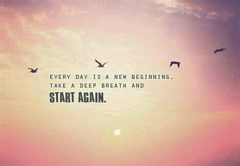 Sad deep quote Everyday is a new beginning, take a deep breath and start again
