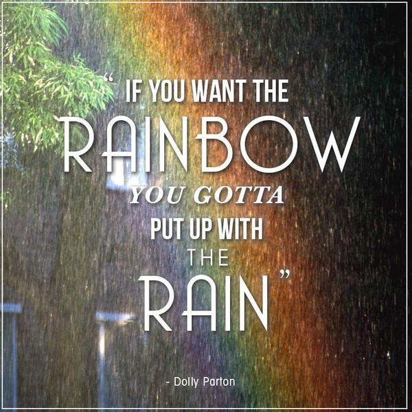 Dolly Parton quote If you want the rainbow you gotta put up the rain