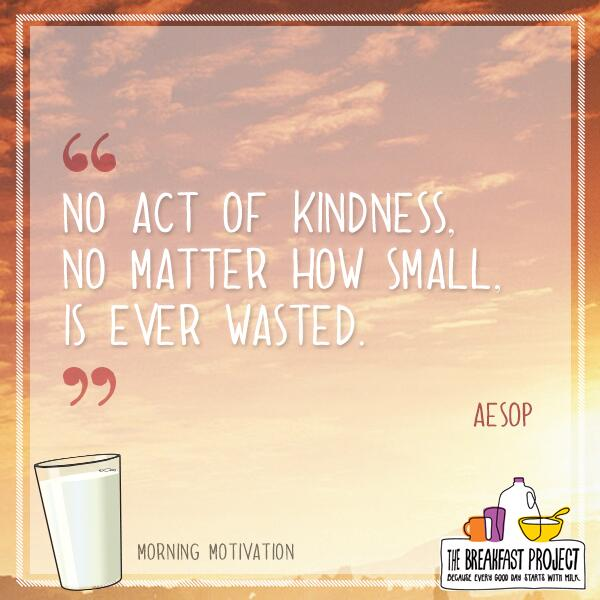 Aesop quote No act of kindness, no matter how small, is ever wasted.
