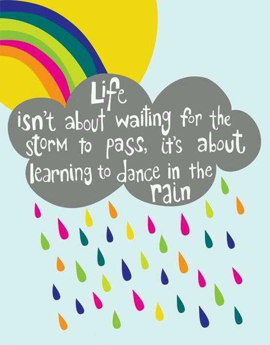 Rain quote Life isn't about waiting for the storm to pass, its about learning to dance with
