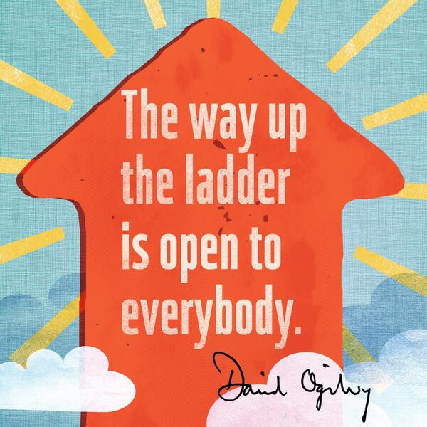 Lad quote The way up the ladder is open to everybody.