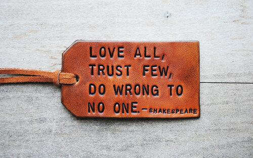 Loved ones quote Love all, trust few, do wrong to no one