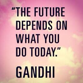 Depends quote The future depends on what you do today