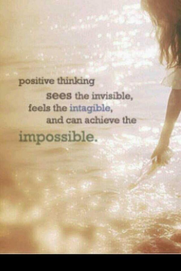 Invisible quote Positive thinking sees the invisible, feels the intangible, and achieve the impo