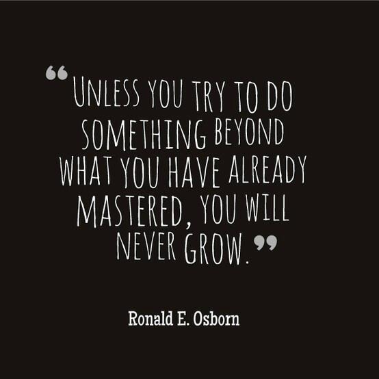 Master quote Unless you try to do something beyond what you have already mastered, you will n