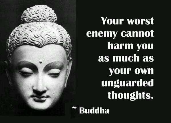 High self esteem quote Your worst enemy cannot harm you as much as your own unguarded thoughts.