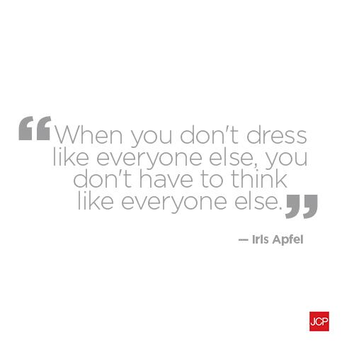 Wedding dress quote When you don't dress like everyone else, you don't have to think like everyone e