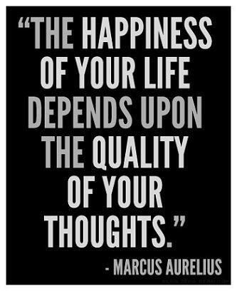 Depends quote The happiness of your life depends upon the quality of your thoughts.