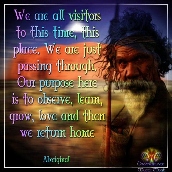 Returning quote We are all visitors to this time, this place. We are just passing through. Our p