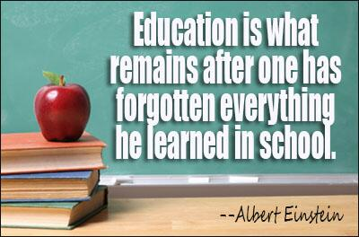 Learning everything quote Education is what remains after one has forgotten everything he learned in high