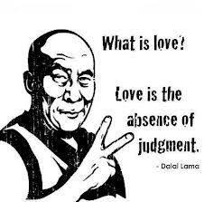 Judgment quote What is love ? Love is the absence of judgment