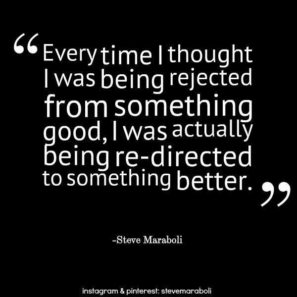 Good thoughts quote Every time I thought I was being rejected from something good, I was actually be