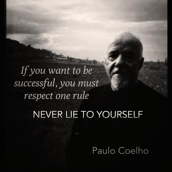 Ruled quote If you want to be successful, you must respect one rule. Never lie to yourself.