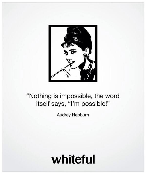 Picture quote by Audrey Hepburn about possibilities