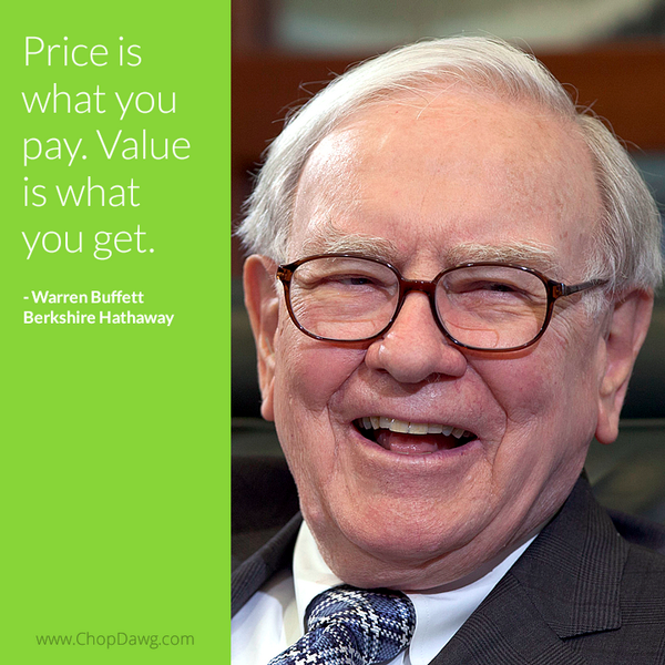 Price is what you pay. Value is what you get. - Warren Buffett