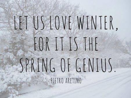 April and spring quote Let us love winter, for it is the spring of genius.