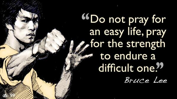 Endured quote Do not pray for an easy life, pray for the strength to endure a difficult one.