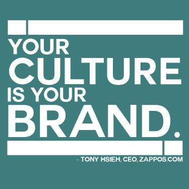 Cultural quote Your culture is your brand