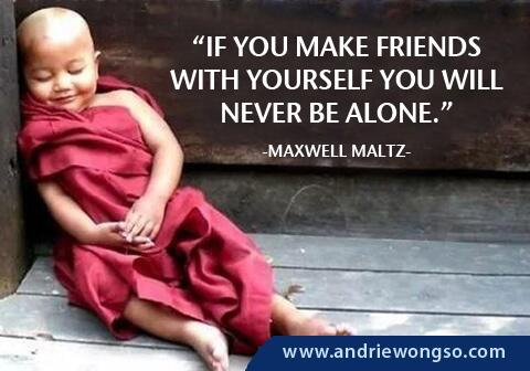 Maxwell Maltz quote If you make friends with yourself, you will never be alone.